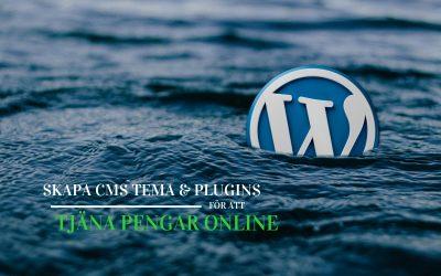 Skapa CMS tema eller plugins för att tjäna pengar på nätet