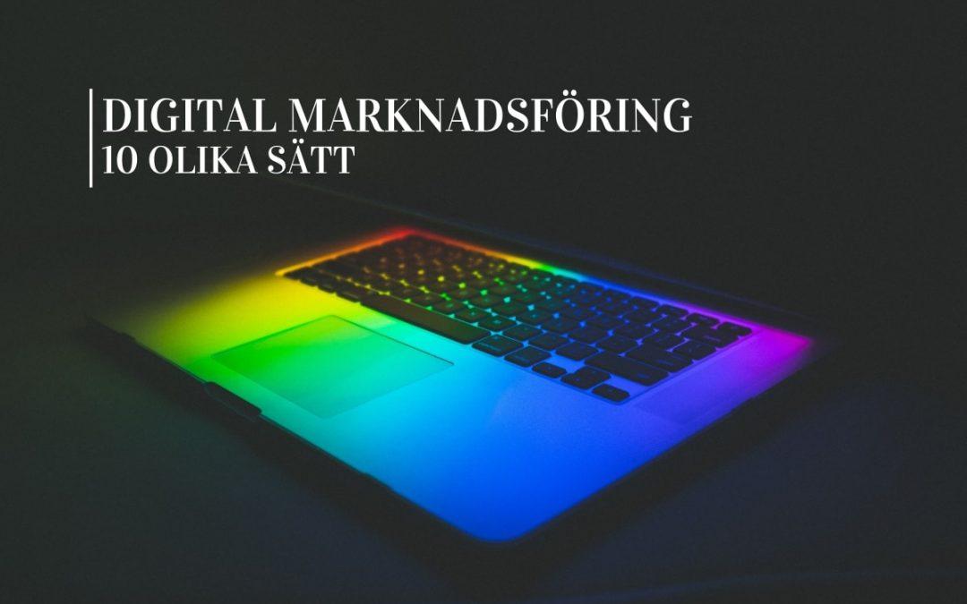 Digital marknadsföring : 10 olika sätt att marknadsföra digitalt