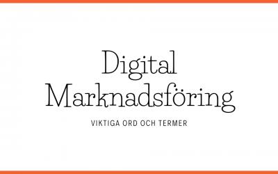 35+ viktiga ord och termer inom digital marknadsföring